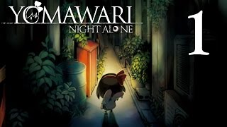 Yomawari: Night Alone - STUCK IN HORROR TOWN, Manly Let's Play Pt.1