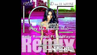 Ice Remix (Hey Ma Riddim Mix) / Kelly Rowland Ft. Lil Wayne