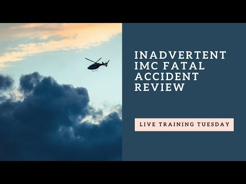 Inadvertent IMC Fatal Accident Review From Live Training Tuesday
