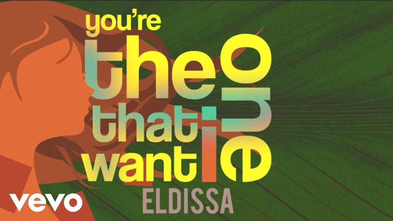 eldissa-you-re-the-one-that-i-want-audio-eldissavevo
