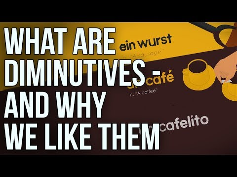 What Are Diminutives – and Why We Like Them