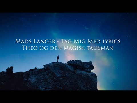 Mads Langer - Tag Mig Med | Theo Og Den Magiske Talisman Lyrics | Julekalender 2018