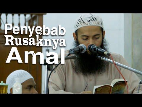 Ceramah Islam: Penyeb Rusaknya Amal - Ustadz Syafiq Reza Basalamah