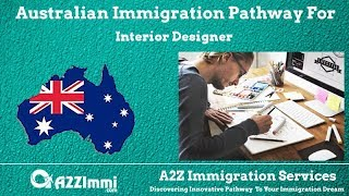 Australia Immigration Pathway for Interior Designer (ANZSCO Code: 232511)