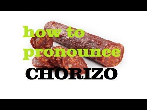 How to Pronounce 'Chorizo'