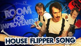 ROOM FOR IMPROVEMENT | House Flipper Song!