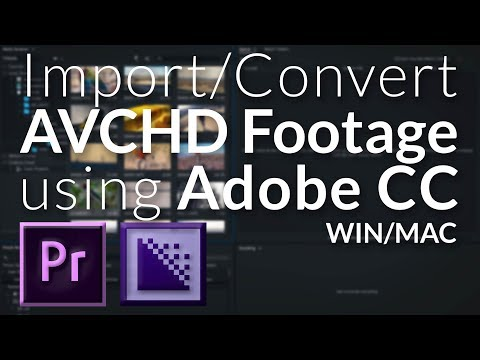 [Mac/Win] How to Import/Convert AVCHD for Premiere Pro (Adobe CC 2017)