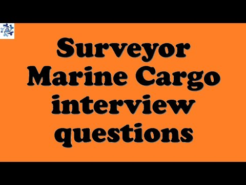 Surveyor Marine Cargo interview questions