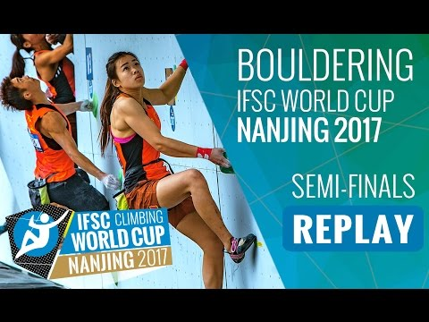 IFSC Climbing World Cup Nanjing 2017 - Bouldering - Semi-Finals - Men/Women