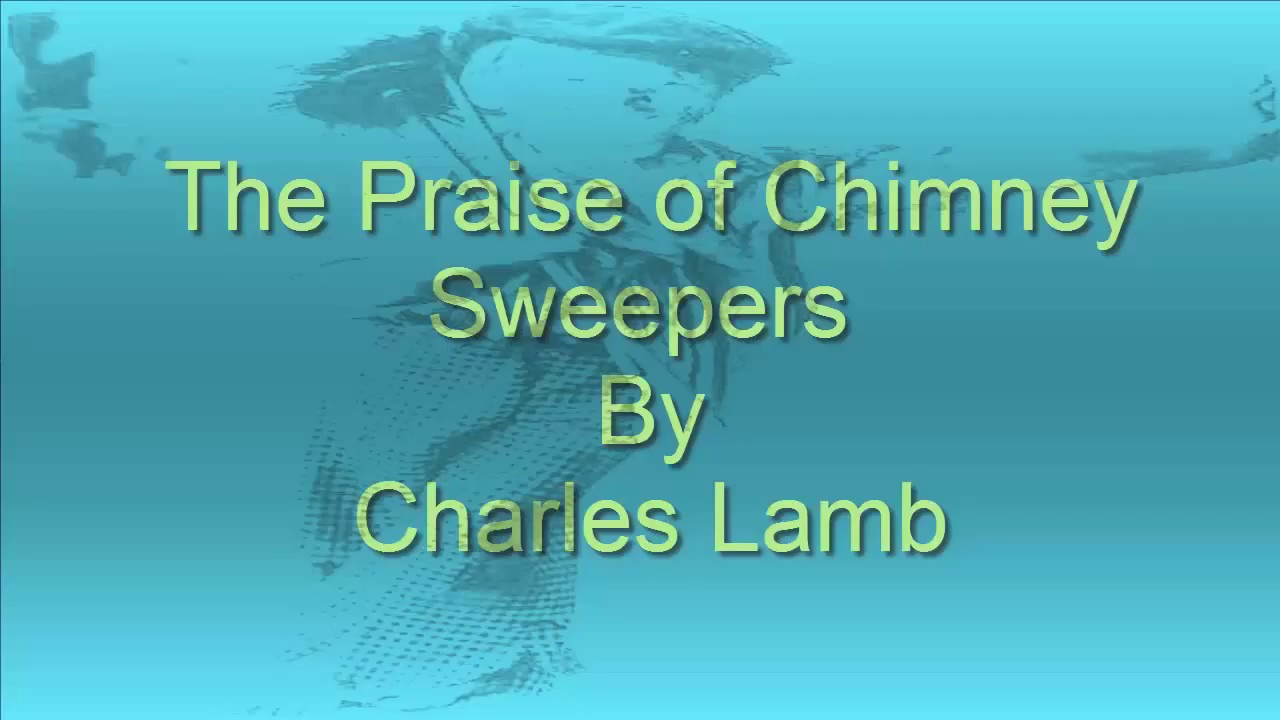 The Praise of Chimney Sweepers by Charles Lamb Summary