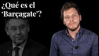 ¿Qué es el 'Barçagate'?