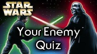 Find out YOUR Star Wars ENEMY! - Star Wars Quiz