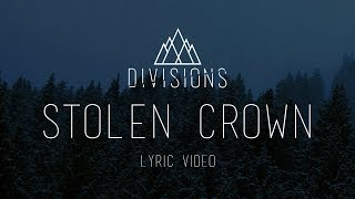"""DIVISIONS - """"Stolen Crown"""" [Official Lyric Video 2017]"""
