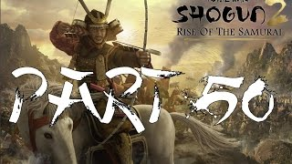 Shogun 2 Rise of the Samurai~I win?!~Part 50