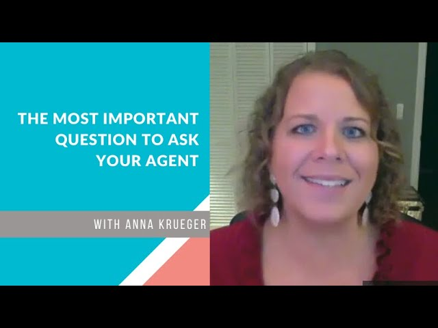 The Most Important Question to Ask Your Agent