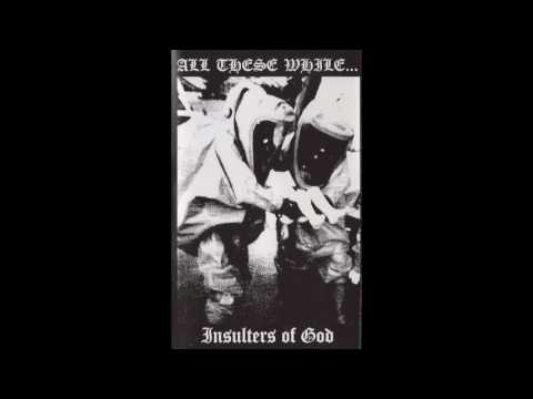 All These While... | Cassette: Insulters of God | Hardcore • Grindcore | Malaysia | 2005