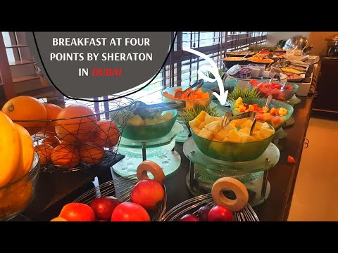 Breakfast Buffet at Four Points by Sheraton hotel in DUBAI | & Room tour