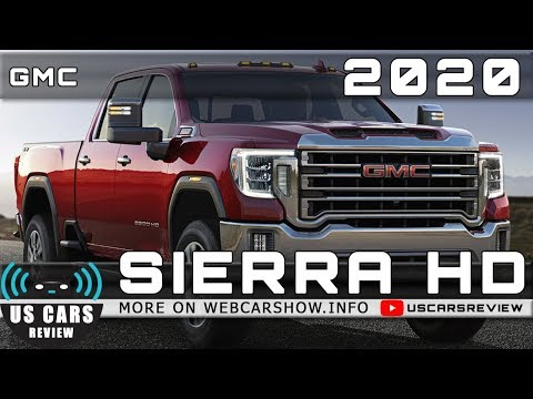 2020 GMC SIERRA HD Review Release Date Specs Prices