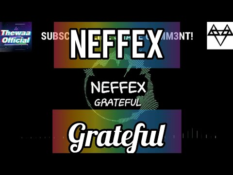 NEFFEX - GRATEFUL (Free Copyright Sounds)