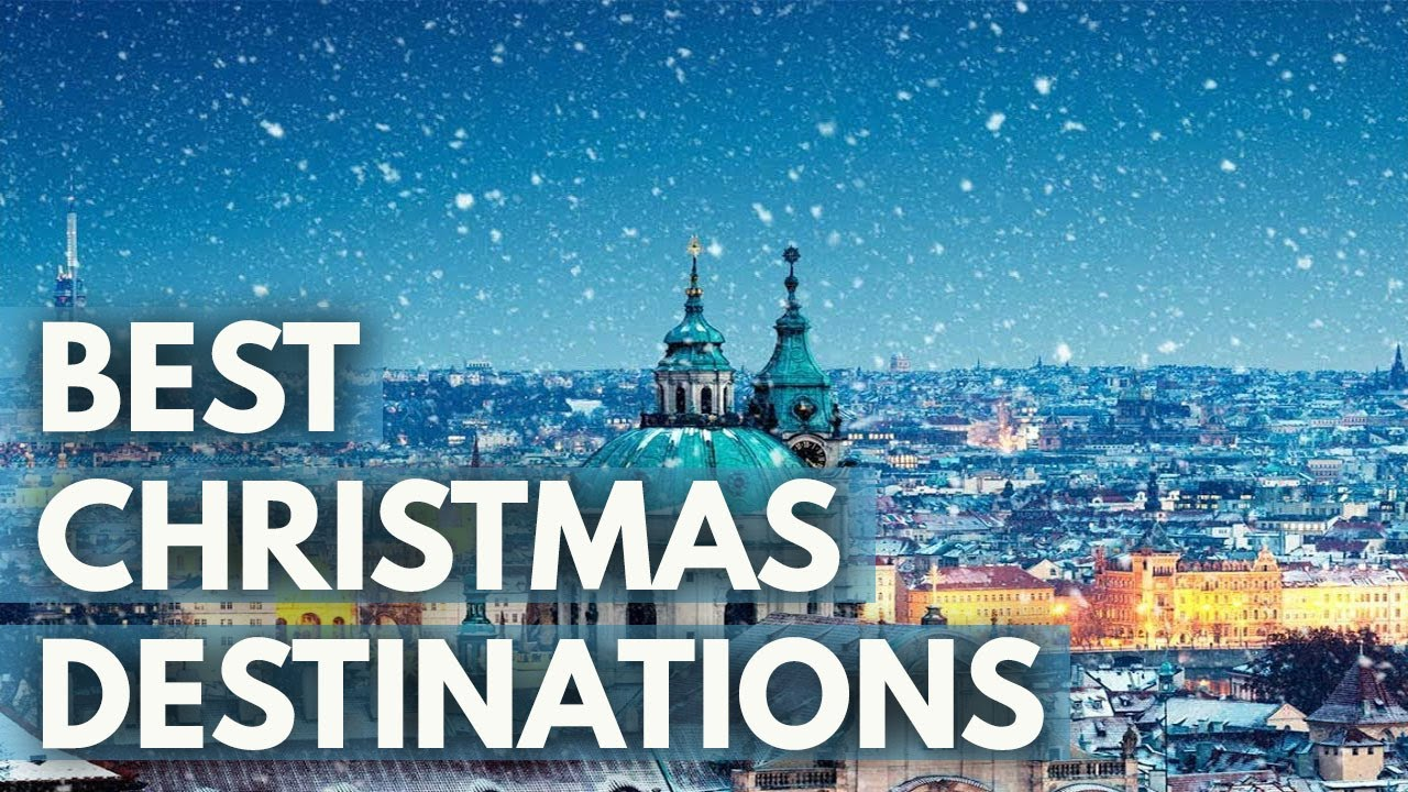 best places to spend christmas in 2018 part 6 hd