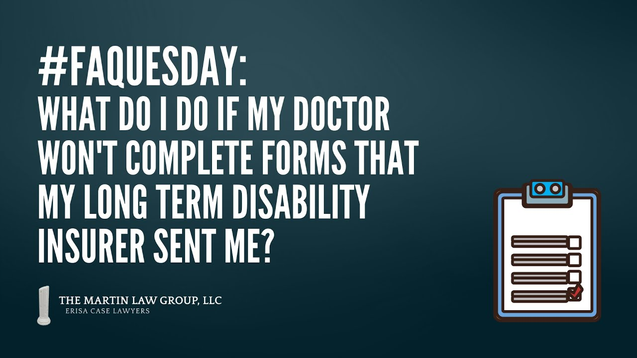 FAQuesday: What do I do if my doctor won't complete forms from my insurer?