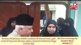 Rk News today Paidal Daura AIMIM Candidate Mr Ahmed Pasha & Nasreen sultana Corporeter Nasheman Naga