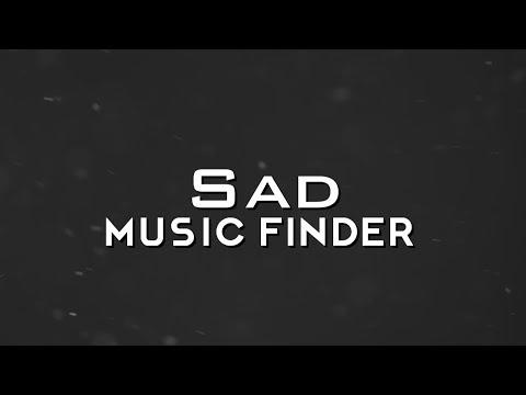 Sad   Music Finder #1