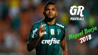 Miguel Borja ● Goals & Assists ● 2018