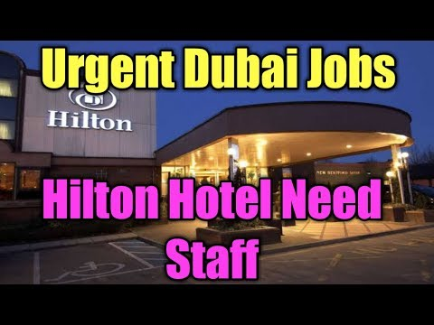 Dubai Free Jobs Direct From Hilton Hotel With Frre Visa Apply Fast
