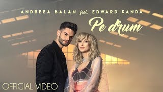 ANDREEA BALAN feat EDWARD SANDA - PE DRUM (OFFICIAL VIDEO)