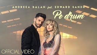 Смотреть клип Andreea Balan Ft. Edward Sanda - Pe Drum