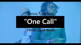 "Gunna Type Beat ""One Call"" (prod. S&M Beats) Video"