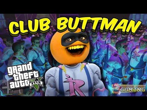 Annoying Orange - GTA V: CLUB BUTTMAN!