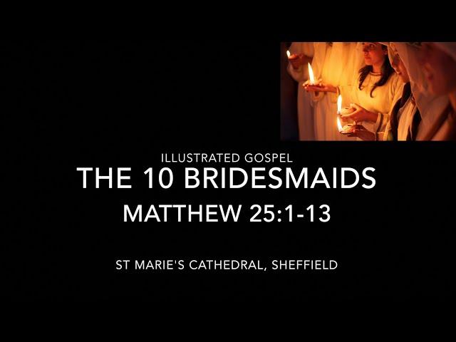 Illustrated Gospel / Parable of the Ten Bridesmaids / Matthew 25:1-13 / 7-8th November 2020