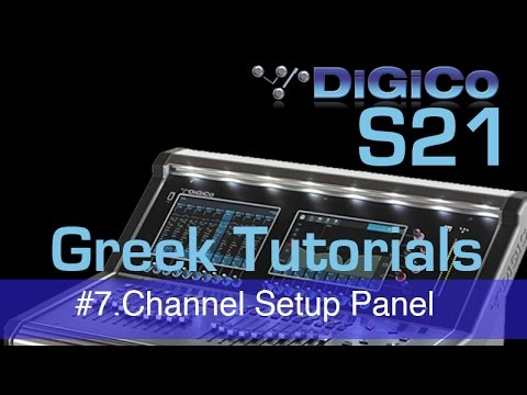 DiGiCo S21 #7. Channel Setup Panel [Greek Tutorials]