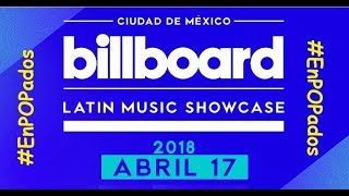Billboard Latin Music Showcase MÉXICO 2018 Conferencia de prensa COMPLETA @BillboardLMS #EnPOPados