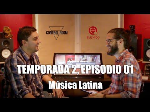 Control Room - Temp 2 - Ep 01. Música Latina