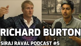 Richard Burton | Siraj Raval Podcast #5