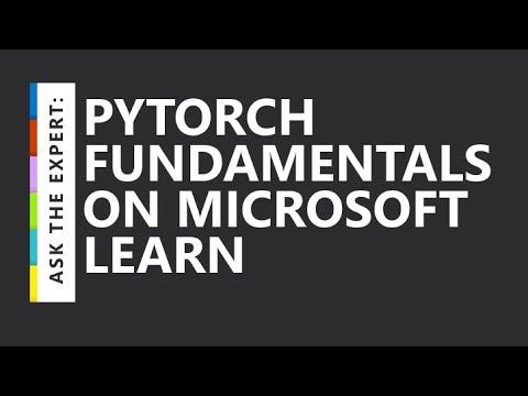 PyTorch Fundamentals in Microsoft Learn