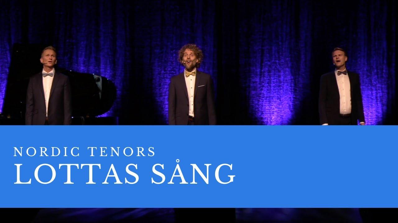 Nordic Tenors // Lottas Sång