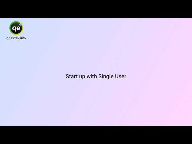 QE Extension - Start up with single user