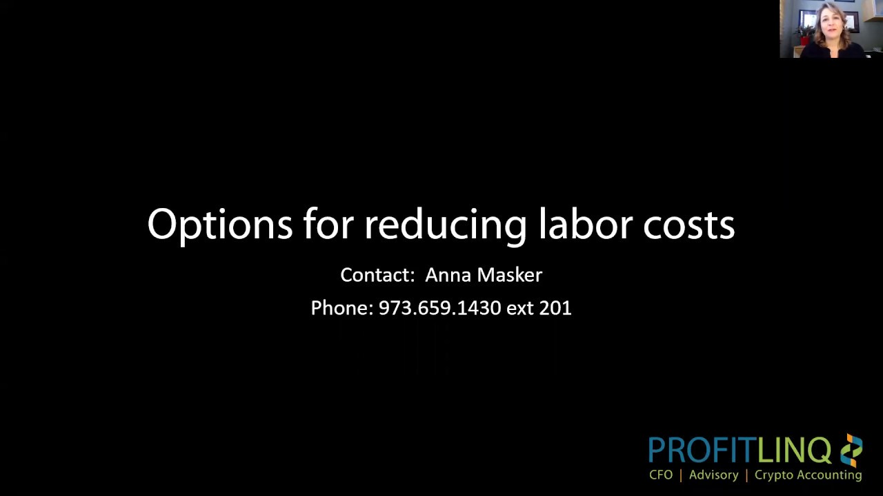 Options for reducing labor cost