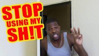 STOP USING MY SH!T   @Kevin2wokrayzee