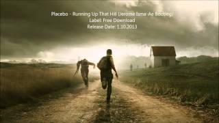 Placebo - Running Up That Hill (Jerome Isma Ae Bootleg) [FREE DOWNLOAD]