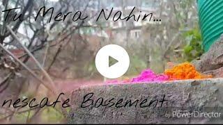 Tu mera nahin instrumental version (nescafe basement)