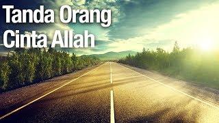 Tanda Tanda Seseorang Cinta Allah Ustadz Abdullah Zaen MA