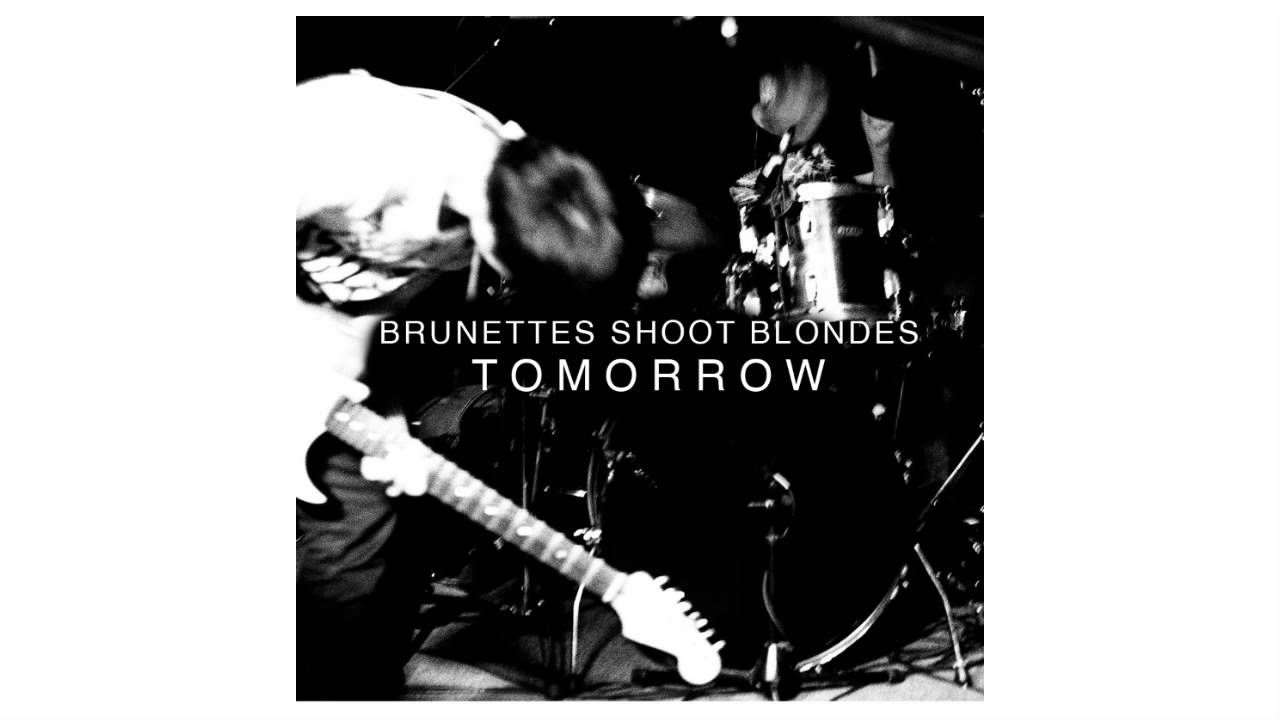 Brunettes Shoot Blondes Tomorrow