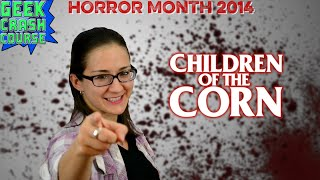 Children of the Corn - The Film Series Grows on Horror Month 2014! - Geek Crash Course East