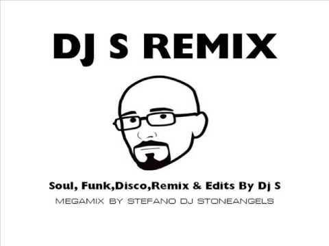 DJ S EDIT & REMIX FUNK SOUL & DISCO MIX BY STEFANO DJ STONEANGELS
