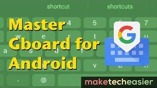 10 Tips to Help You Master Google's Gboard for Android